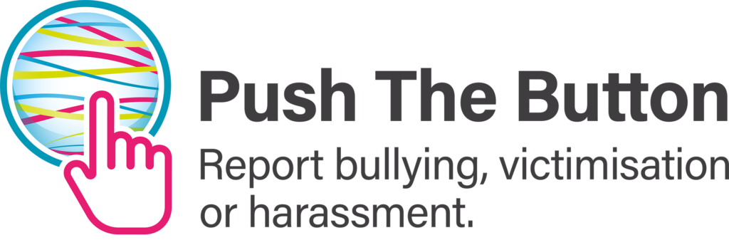 Push The Button - Report bullying, victimisation or harassment